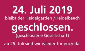 Am 24.Juli 2019 geschlossen